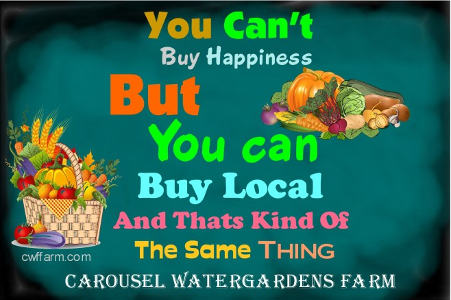 CWFFarmM Can't buy happiness buy local